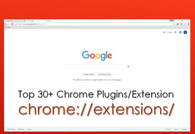Top 30 + Best Chrome Plugins or Extension
